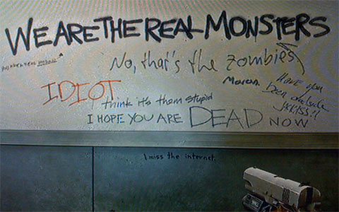 Graffiti from Left 4 Dead, the largest of which reads: We are the real monsters.