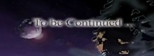 To be continued in a sequel. One of Eternal Darkness' sanity effects.